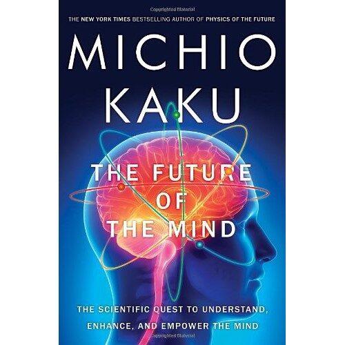 Michio Kaku's The Future of the Mind