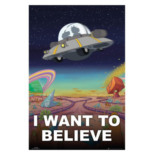 """Rick & Morty """"I Want to Believe"""" Poster/Print"""