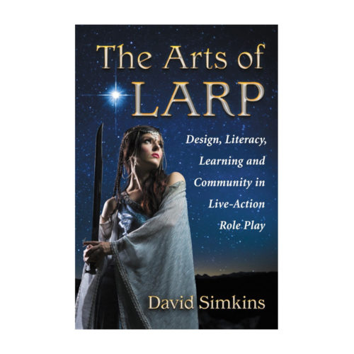 LARP Books: The Arts of Larp. Design, Literacy, Learning and Community