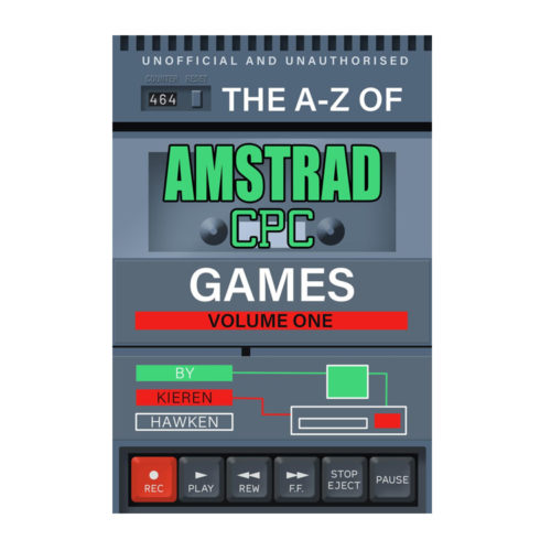 The A-Z of Amstrad CPC Games Volume 1