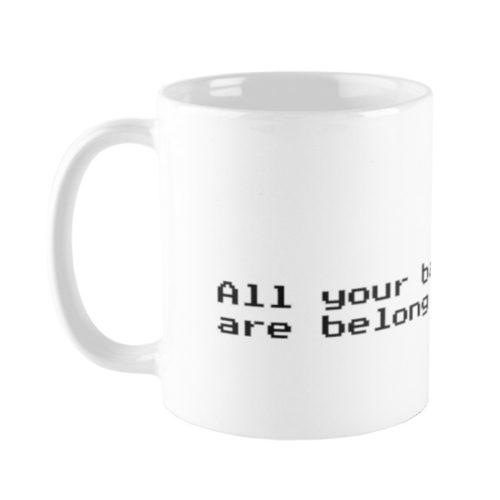 Game Quotes: All your Base are Belong to Us Coffee Mug