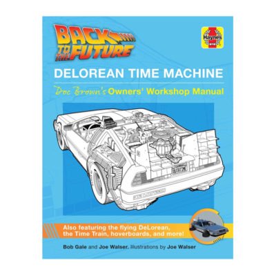 Back to the Future DeLorean Time Machine Owner's Workshop Manual